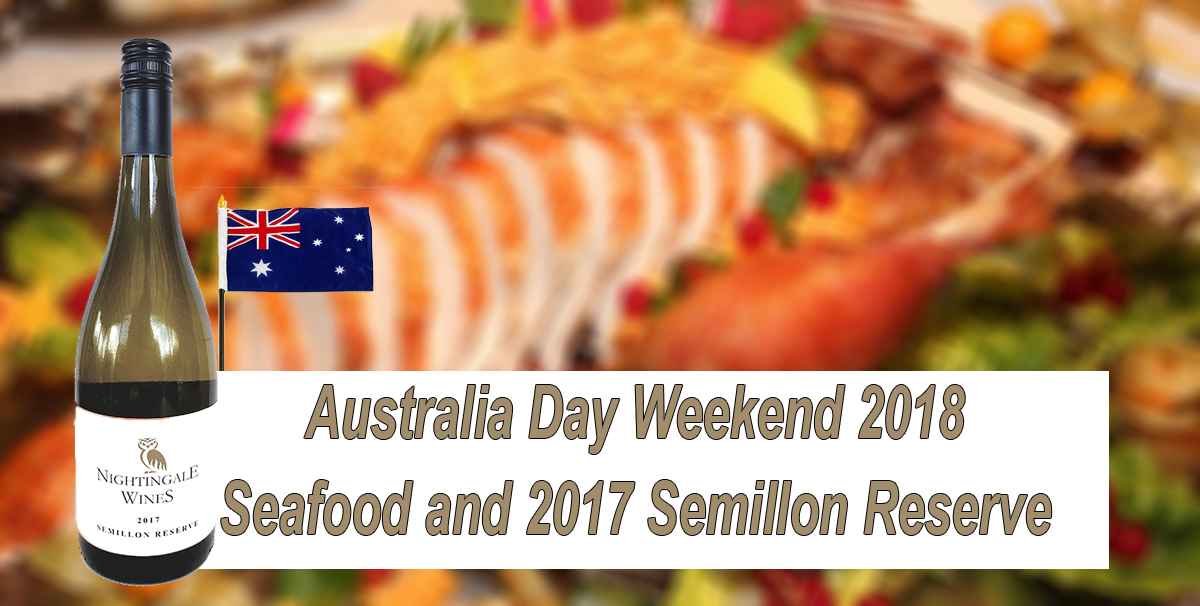 Australia Day Weekend 2018 – Seafood and 2017 Semillon Reserve Showcase